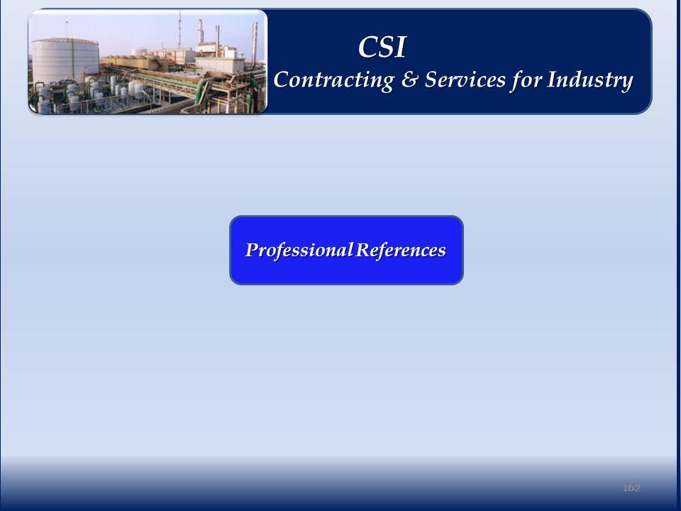 162 Professional References 162 CSI CSI Contracting & Services for Industry Contracting & Services for Industry