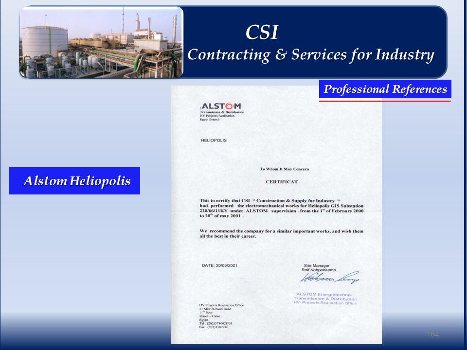 Alstom Heliopolis Alstom Heliopolis 164 Professional References CSI CSI Contracting & Services for Industry Contracting & Services for Industry