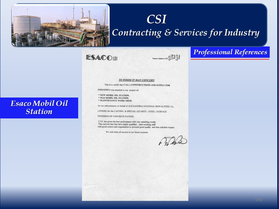 169 Professional References CSI CSI Contracting & Services for Industry Contracting & Services for Industry Esaco Mobil Oil Station