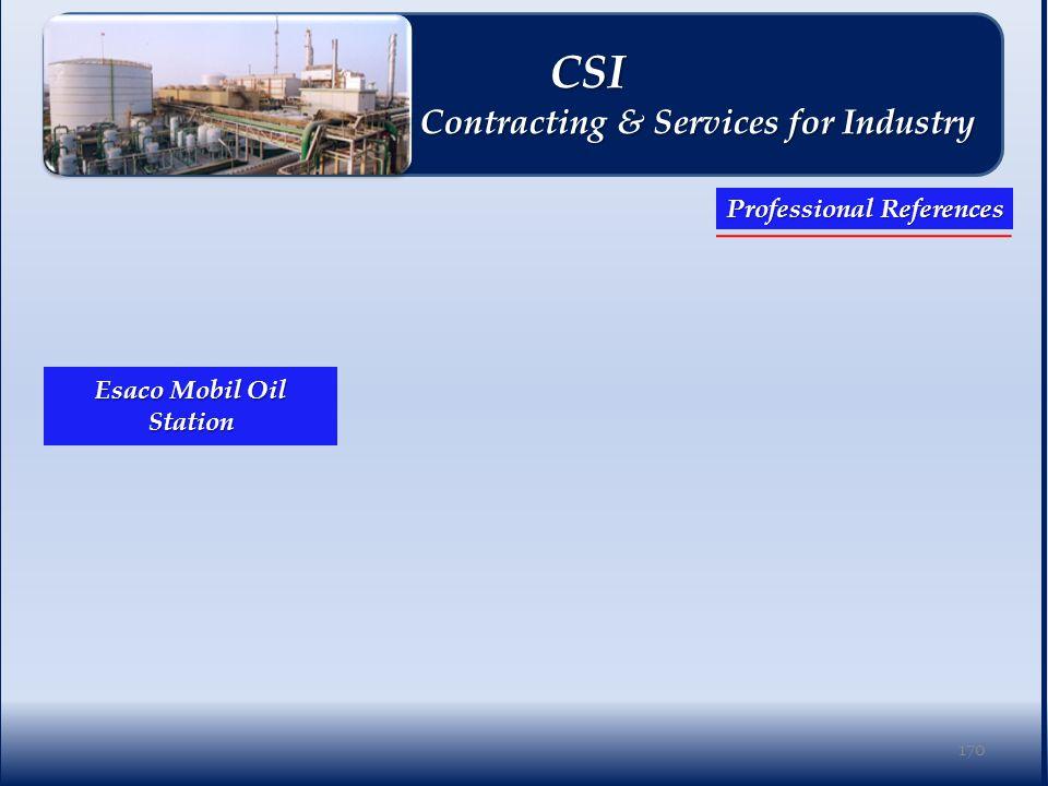 170 Professional References CSI CSI Contracting & Services for Industry Contracting & Services for Industry