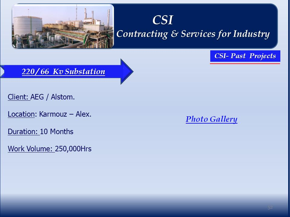 220 / 66 Kv Substation Photo Gallery 52 CSI CSI Contracting & Services for Industry Contracting & Services for Industry CSI- Past Projects