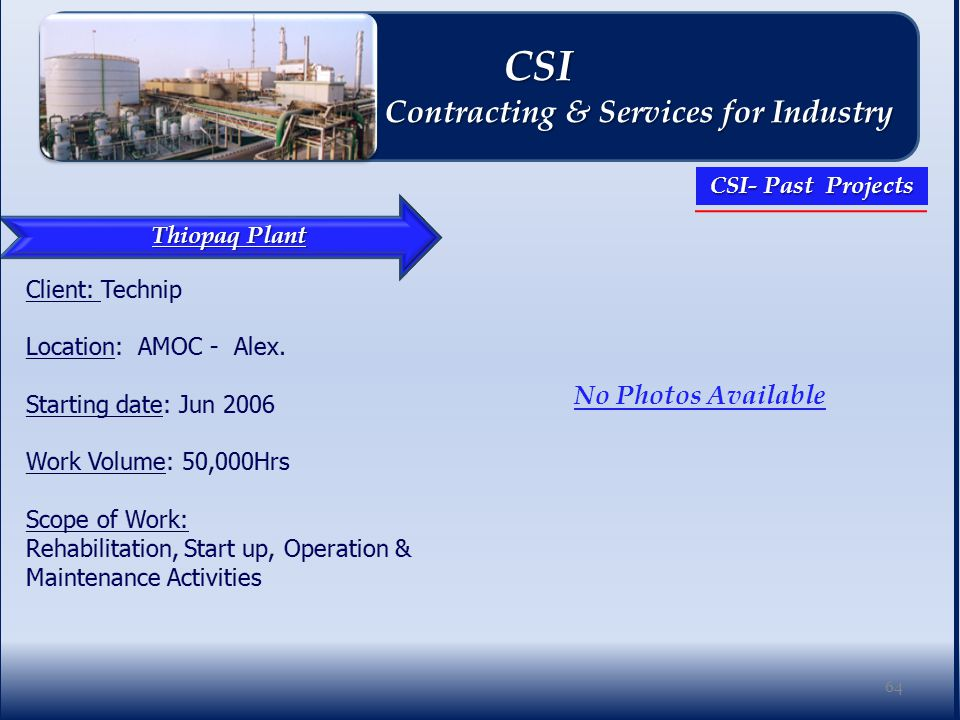Thiopaq Plant No Photos Available 64 CSI CSI Contracting & Services for Industry Contracting & Services for Industry CSI- Past Projects