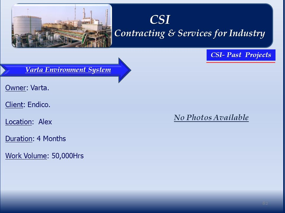 Varta Environment System No Photos Available 82 CSI CSI Contracting & Services for Industry Contracting & Services for Industry CSI- Past Projects
