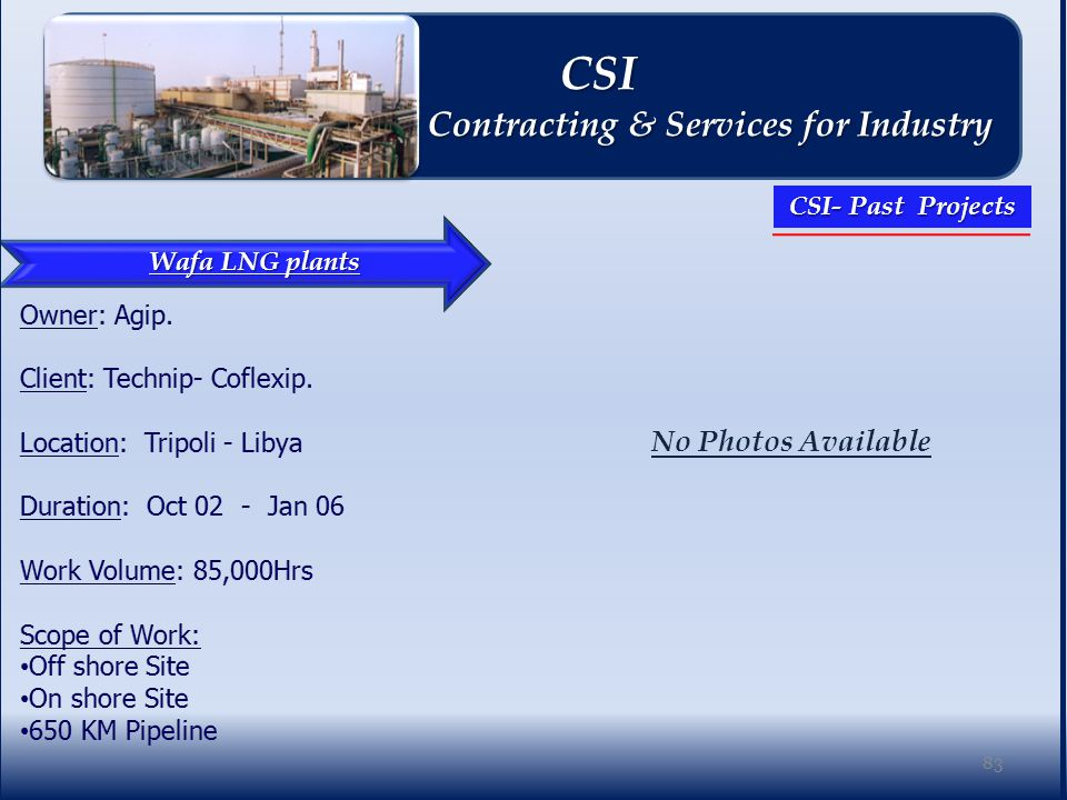 Wafa LNG plants No Photos Available 83 CSI CSI Contracting & Services for Industry Contracting & Services for Industry CSI- Past Projects
