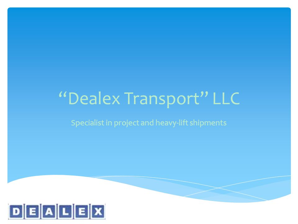 """Dealex Transport"" LLC Specialist in project and heavy-lift shipments"