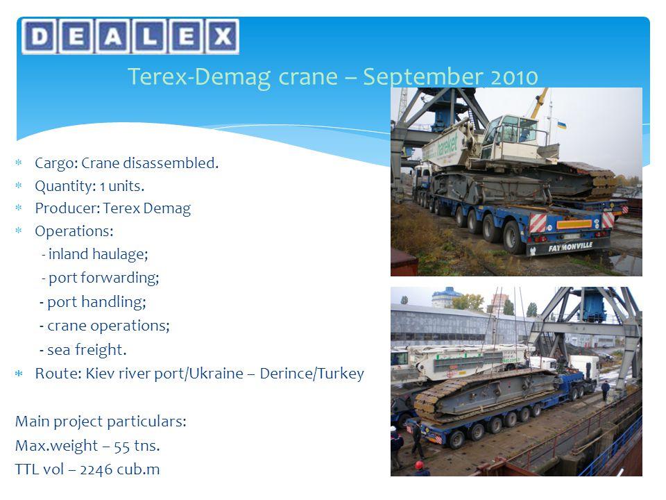  Cargo: Crane disassembled.  Quantity: 1 units.