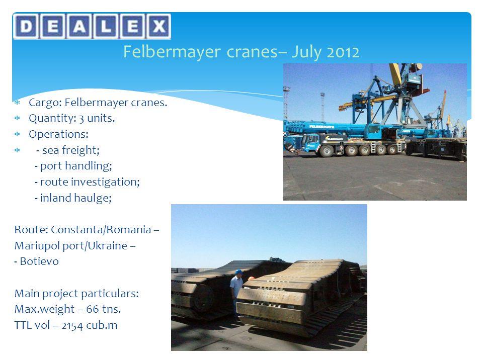  Cargo: Felbermayer cranes.  Quantity: 3 units.