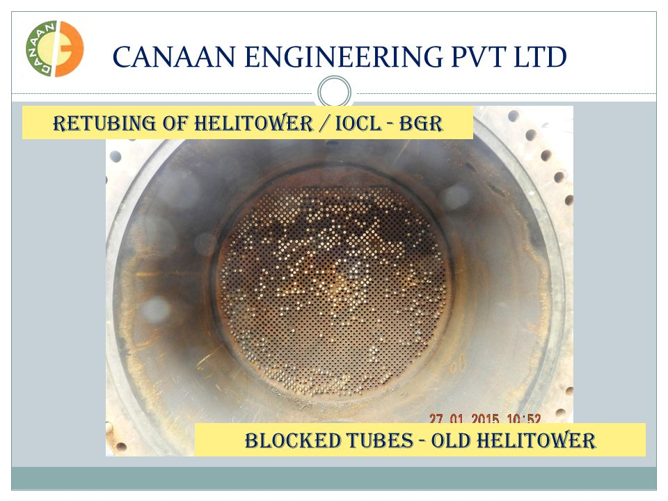 CANAAN ENGINEERING PVT LTD RETUBING OF HELITOWER / IOCL - BGR BLOCKED TUBES - OLD HELITOWER