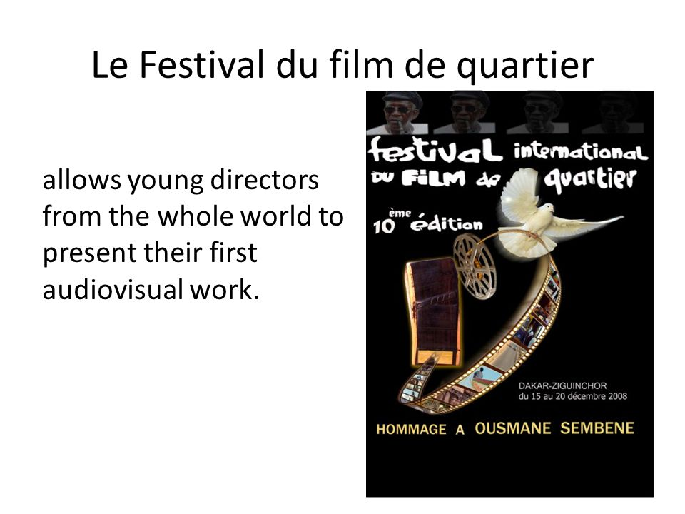 Le Festival du film de quartier allows young directors from the whole world to present their first audiovisual work.