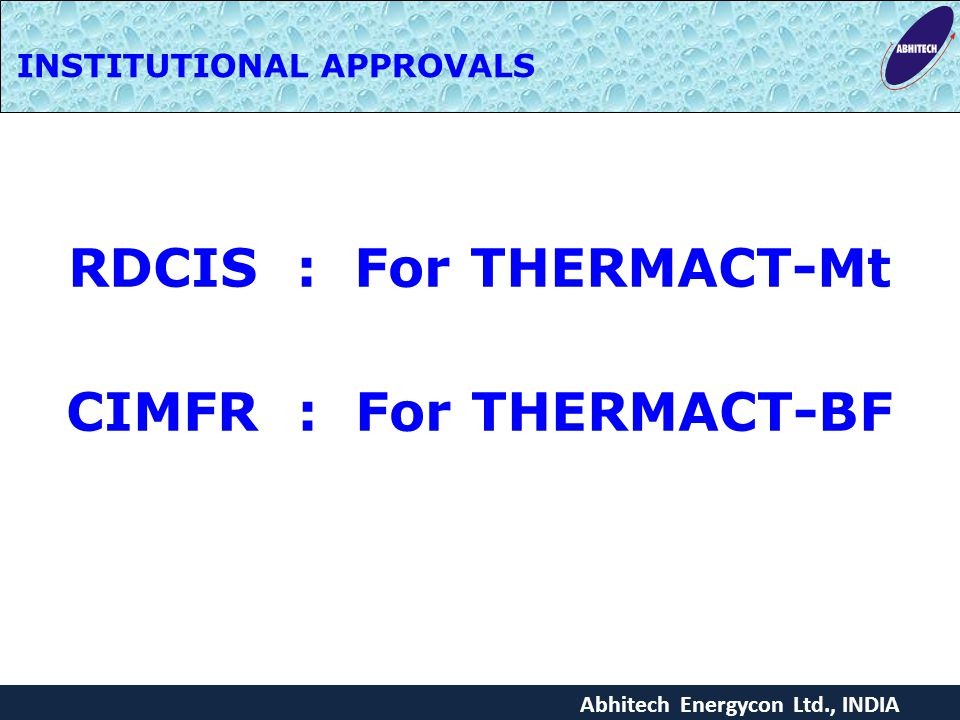 INSTITUTIONAL APPROVALS RDCIS : For THERMACT-Mt CIMFR : For THERMACT-BF