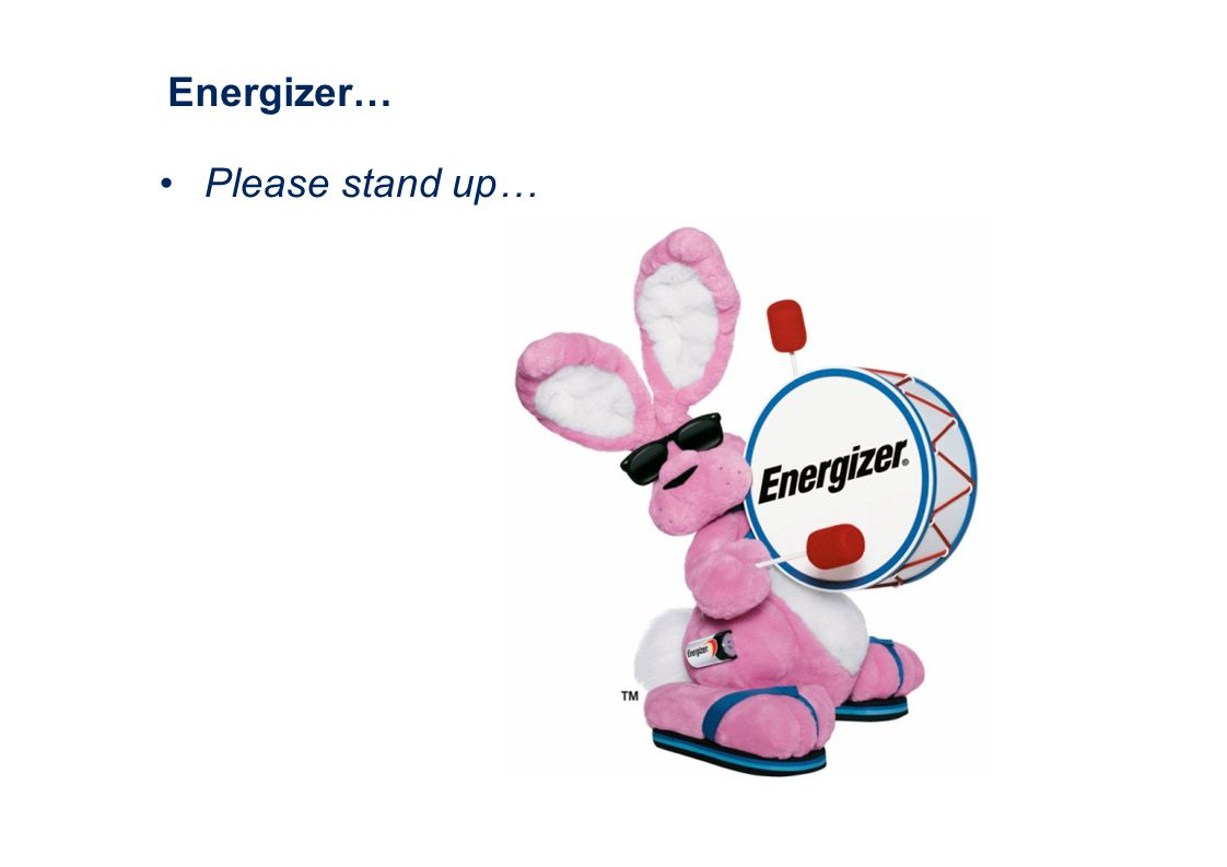 Energizer… Please stand up…