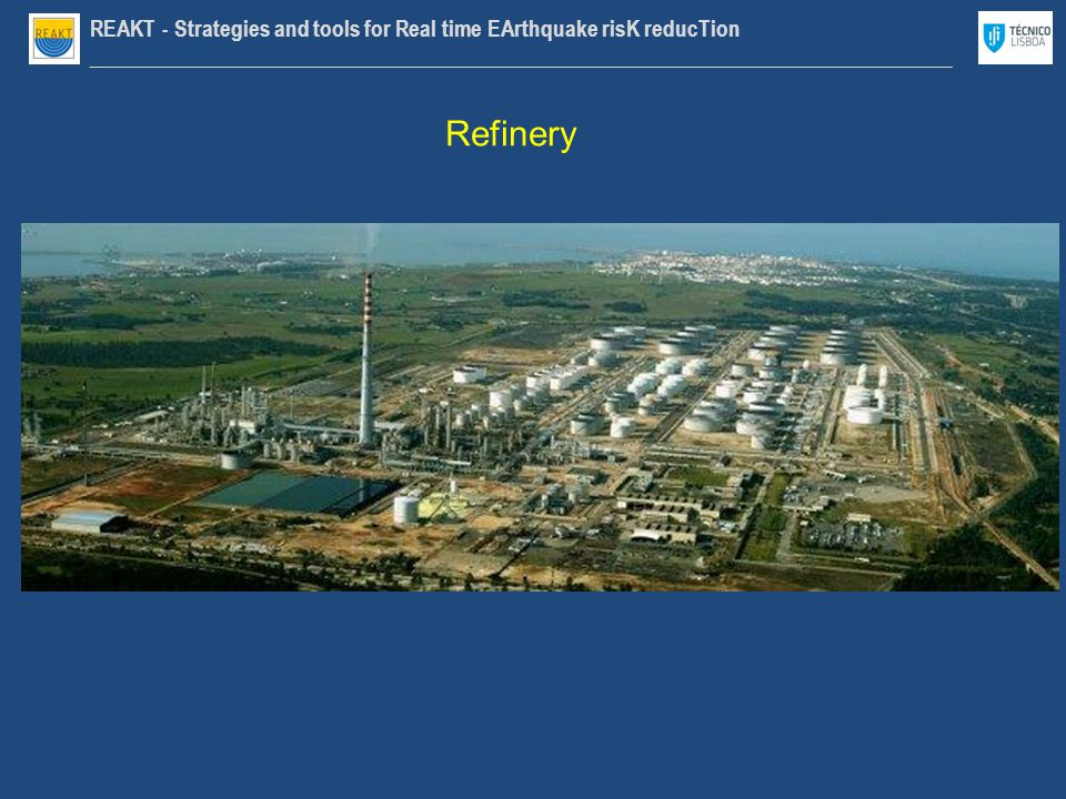 REAKT - Strategies and tools for Real time EArthquake risK reducTion ________________________________________________________________________________ Refinery