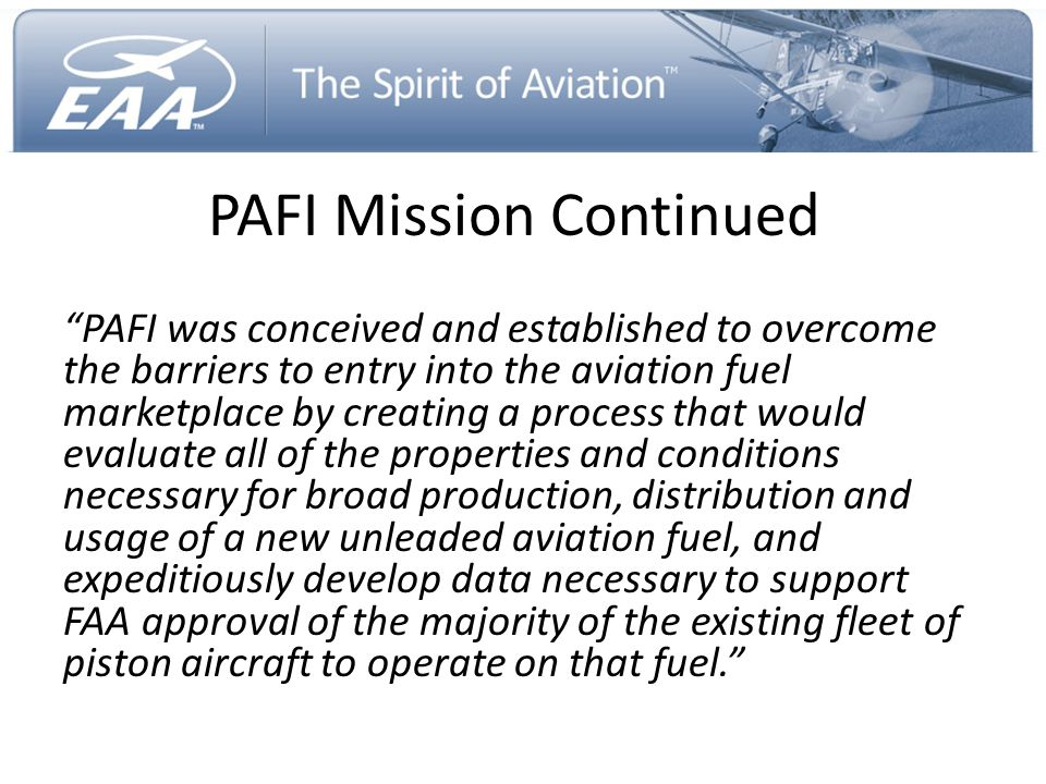 """PAFI Mission Continued """"PAFI was conceived and established to overcome the barriers to entry into the aviation fuel marketplace by creating a process"""