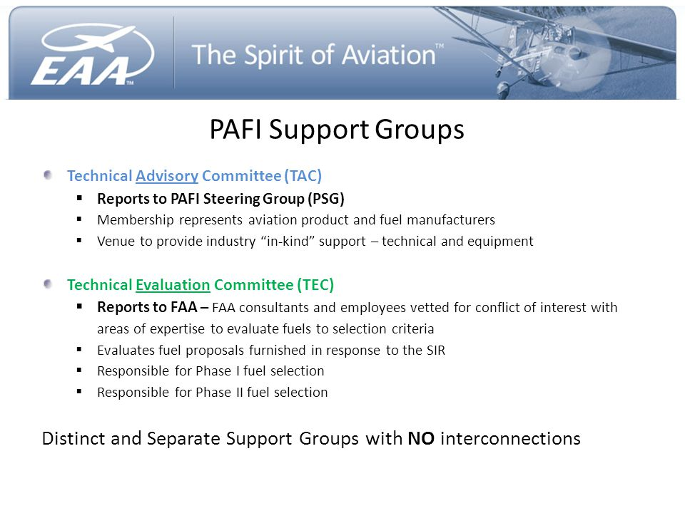 PAFI Support Groups Technical Advisory Committee (TAC)  Reports to PAFI Steering Group (PSG)  Membership represents aviation product and fuel manufa