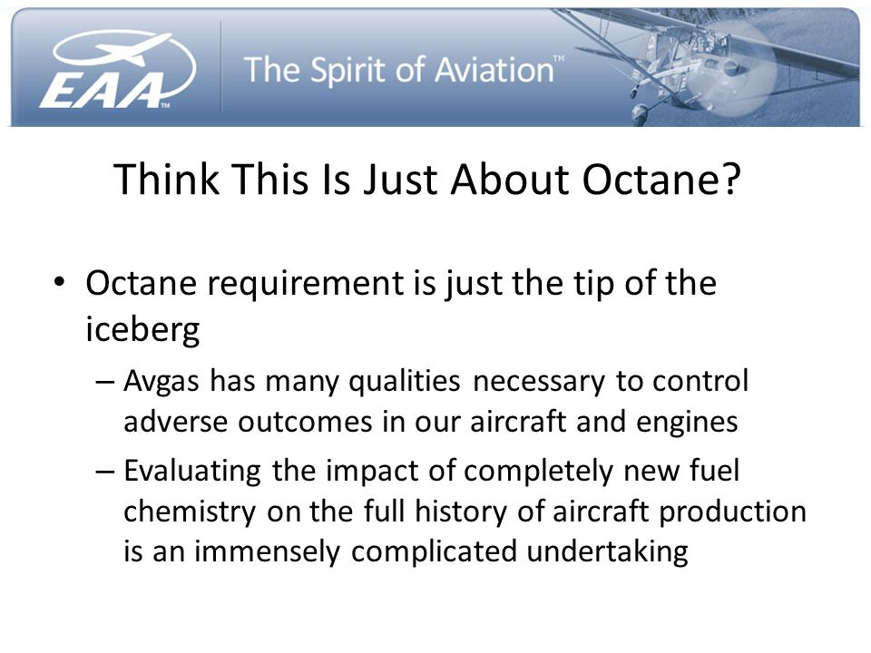 Think This Is Just About Octane? Octane requirement is just the tip of the iceberg – Avgas has many qualities necessary to control adverse outcomes in