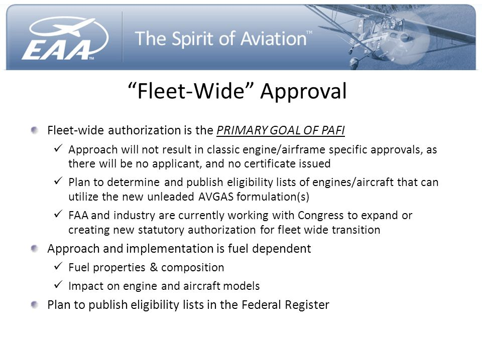 """""""Fleet-Wide"""" Approval Fleet-wide authorization is the PRIMARY GOAL OF PAFI Approach will not result in classic engine/airframe specific approvals, as"""