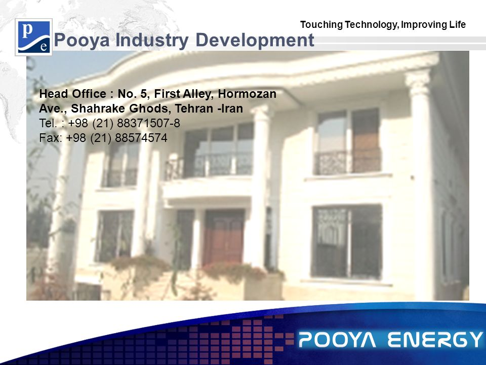 Touching Technology, Improving Life LOGO Pooya Industry Development Head Office : No.