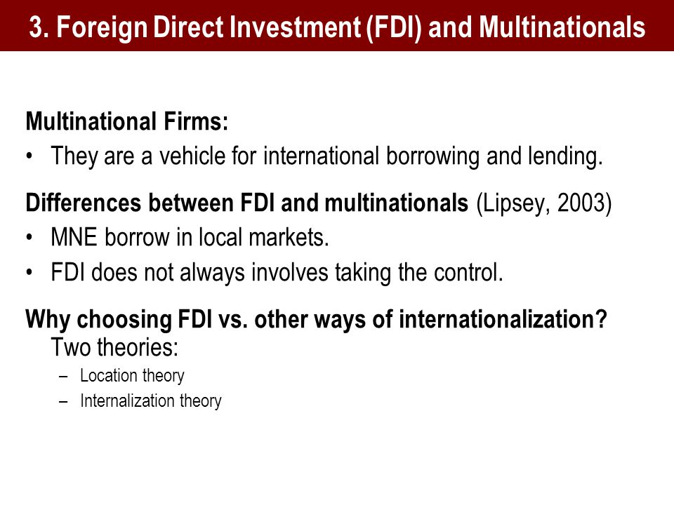 Multinational Firms: They are a vehicle for international borrowing and lending.