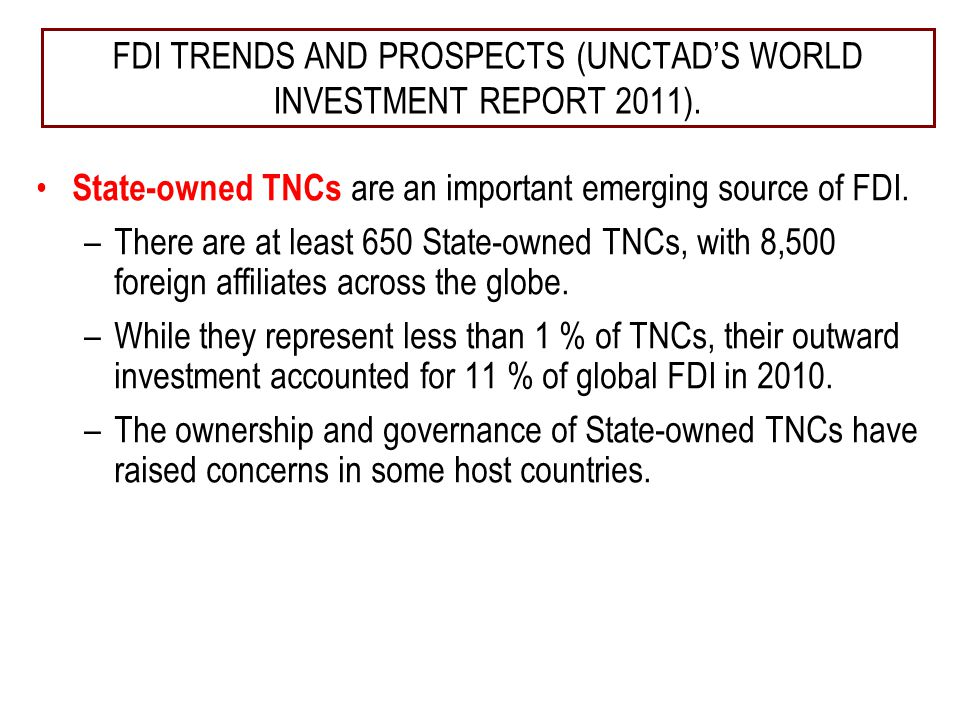 State-owned TNCs are an important emerging source of FDI.