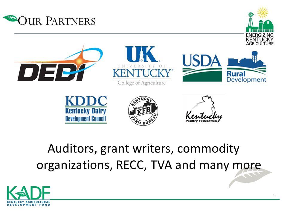 Auditors, grant writers, commodity organizations, RECC, TVA and many more O UR P ARTNERS 11