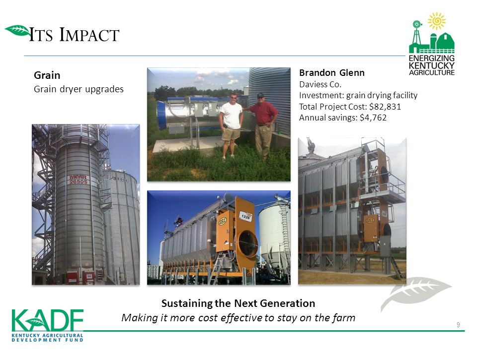 I TS I MPACT Grain Grain dryer upgrades Sustaining the Next Generation Making it more cost effective to stay on the farm Brandon Glenn Daviess Co. Inv