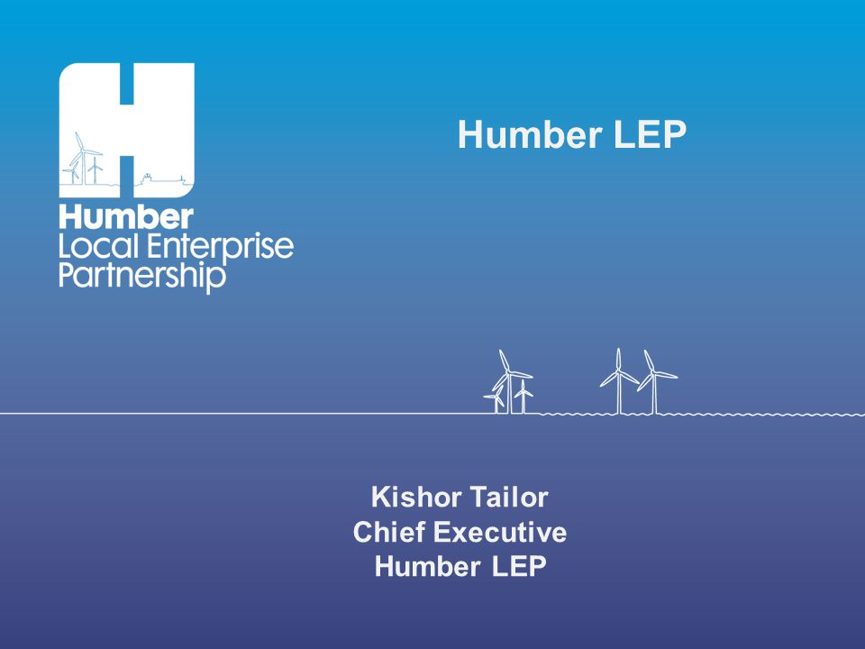 Kishor Tailor Chief Executive Humber LEP