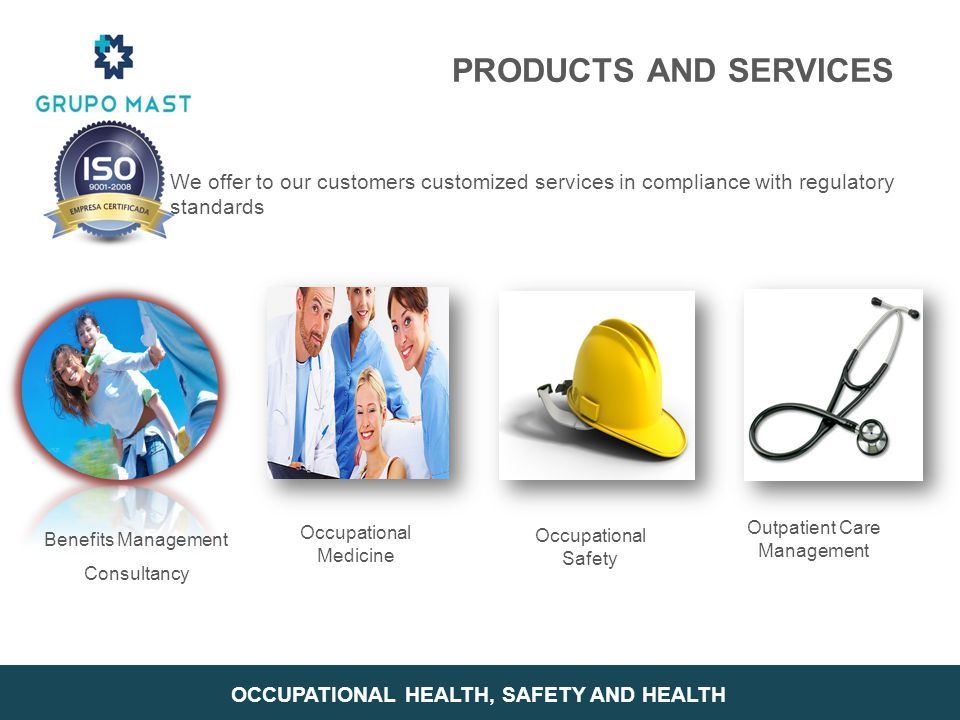 We offer to our customers customized services in compliance with regulatory standards Occupational Medicine Occupational Safety Outpatient Care Manage