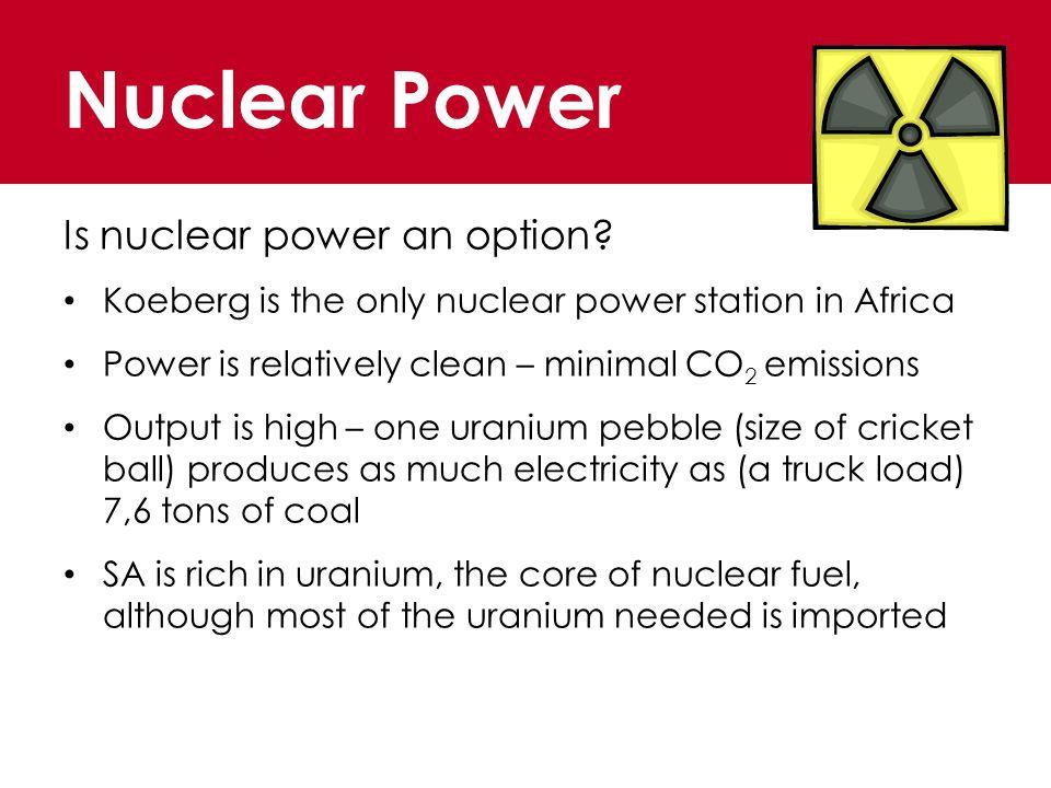 Is nuclear power an option.