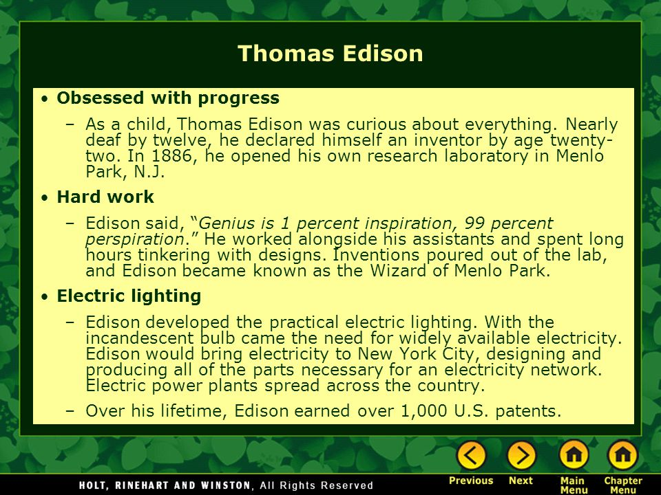 Thomas Edison Obsessed with progress –As a child, Thomas Edison was curious about everything.