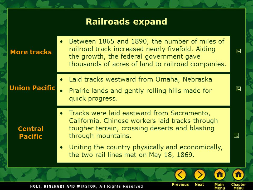 Railroads expand Laid tracks westward from Omaha, Nebraska Prairie lands and gently rolling hills made for quick progress.