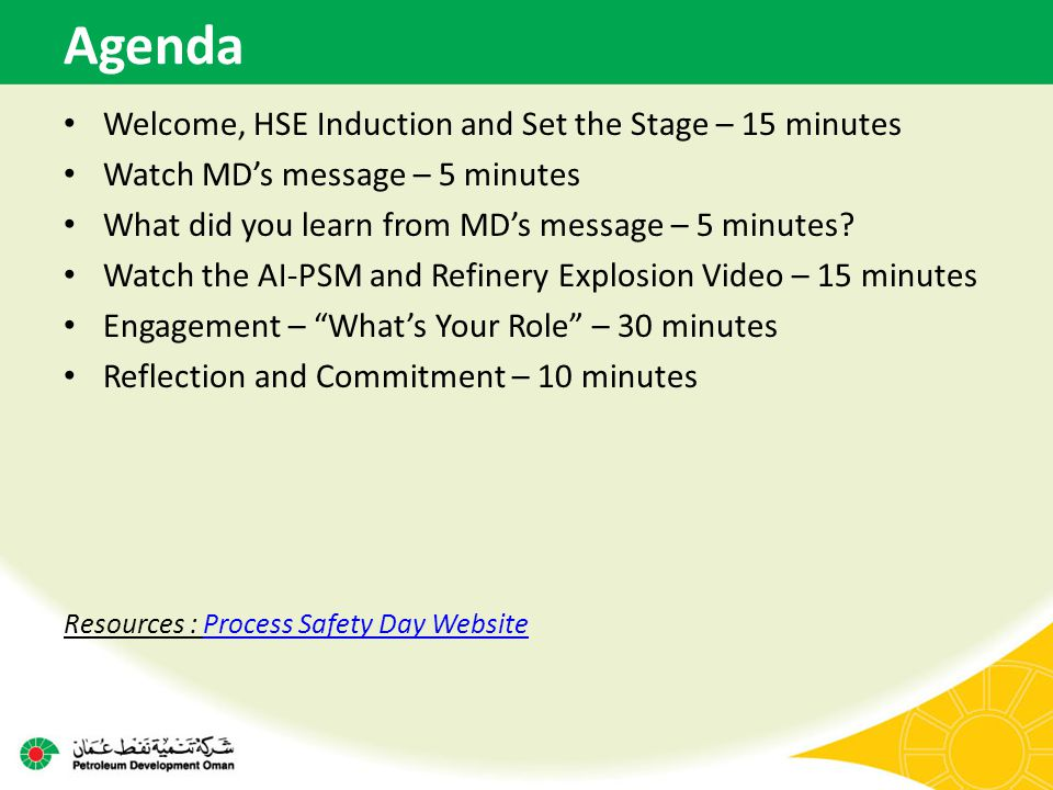 Agenda Welcome, HSE Induction and Set the Stage – 15 minutes Watch MD's message – 5 minutes What did you learn from MD's message – 5 minutes? Watch th