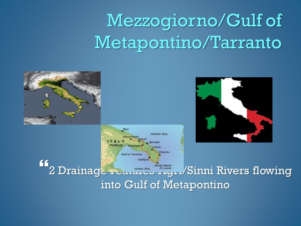 Mezzogiorno/Gulf of Metapontino/Tarranto  2 Drainage Features Agri/Sinni Rivers flowing into Gulf of Metapontino