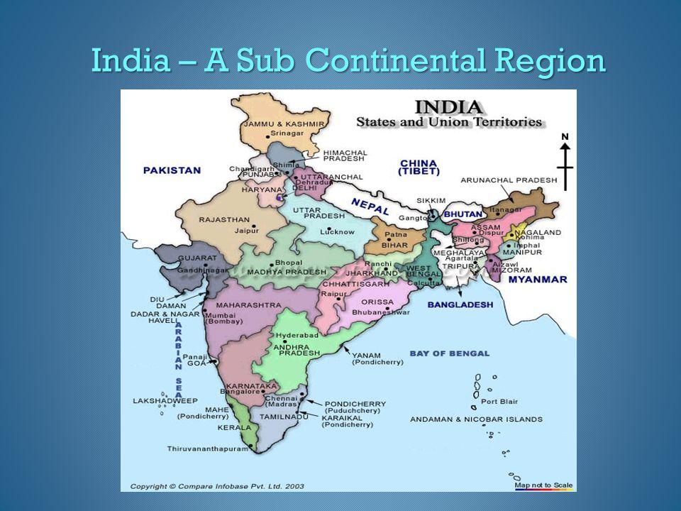 India – A Sub Continental Region