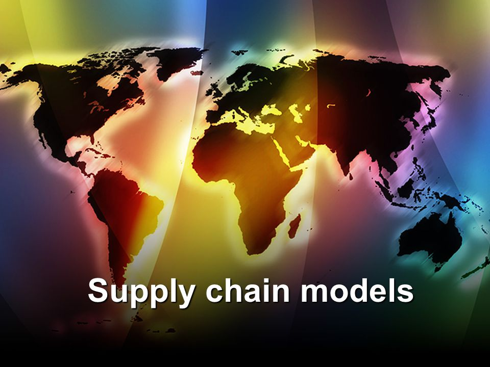Supply chain models