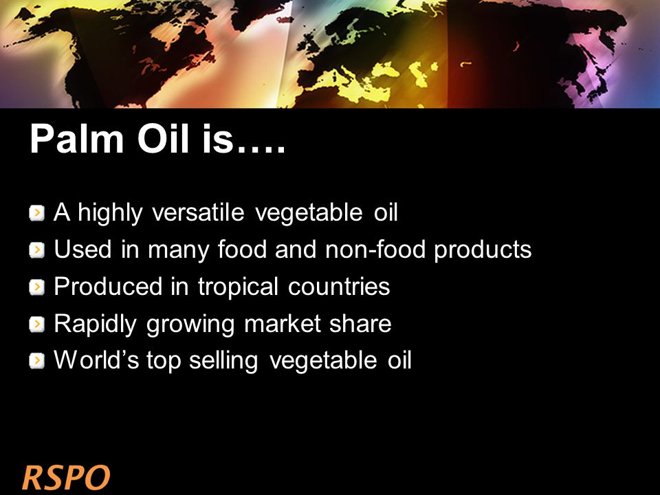 Palm Oil is….