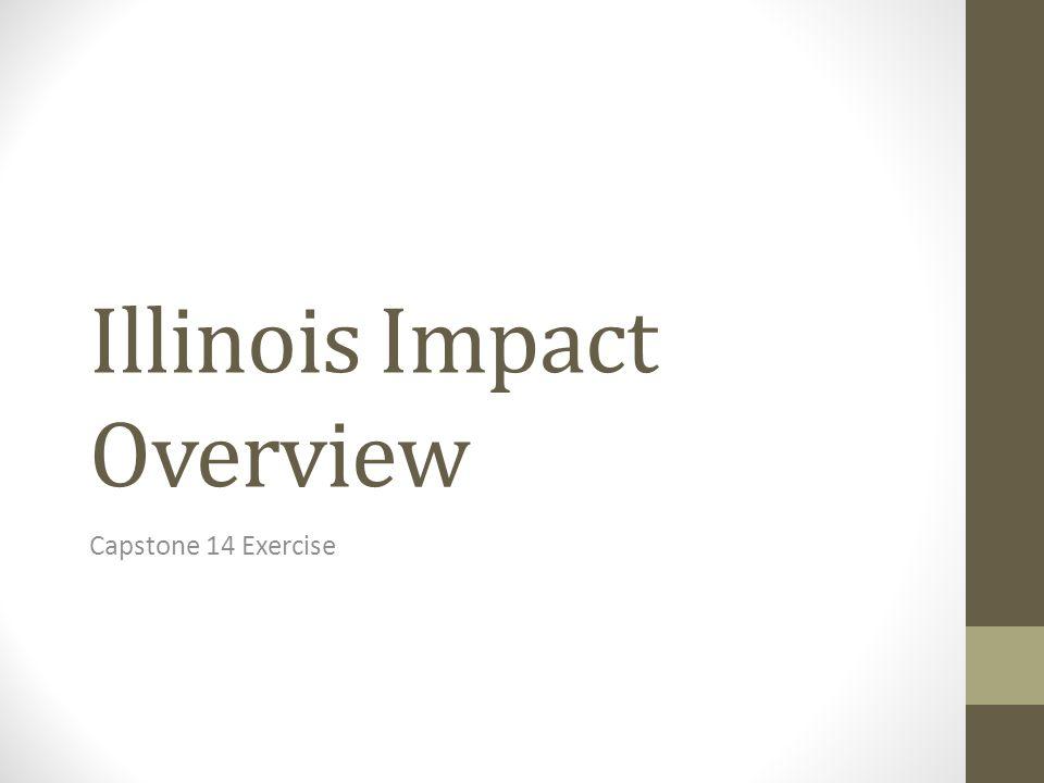 Illinois Impact Overview Capstone 14 Exercise