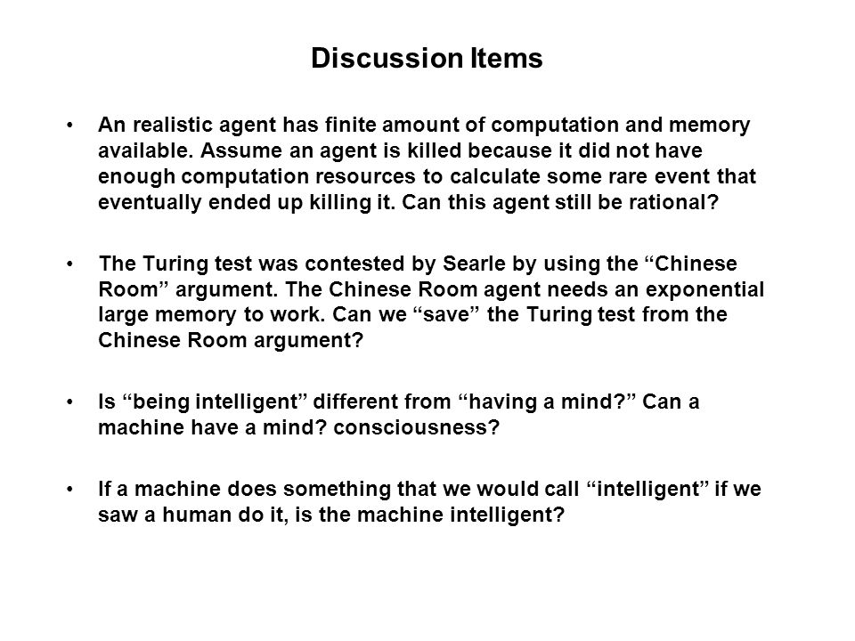 Discussion Items An realistic agent has finite amount of computation and memory available.
