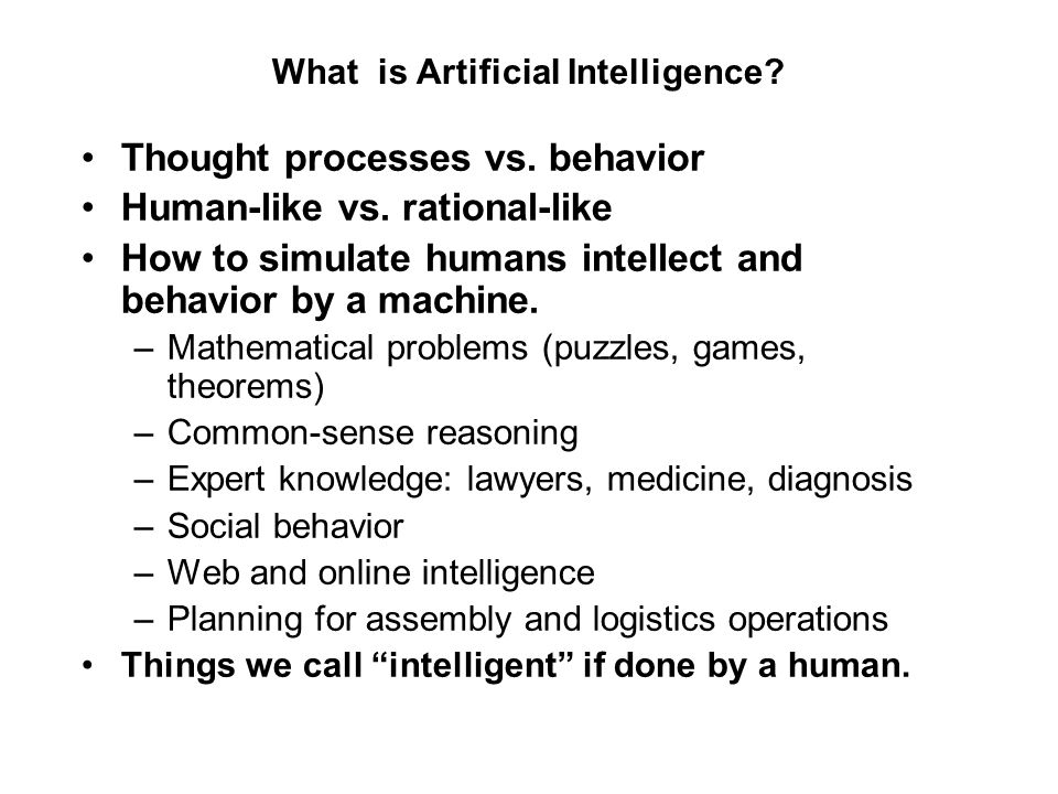 What is Artificial Intelligence.Thought processes vs.