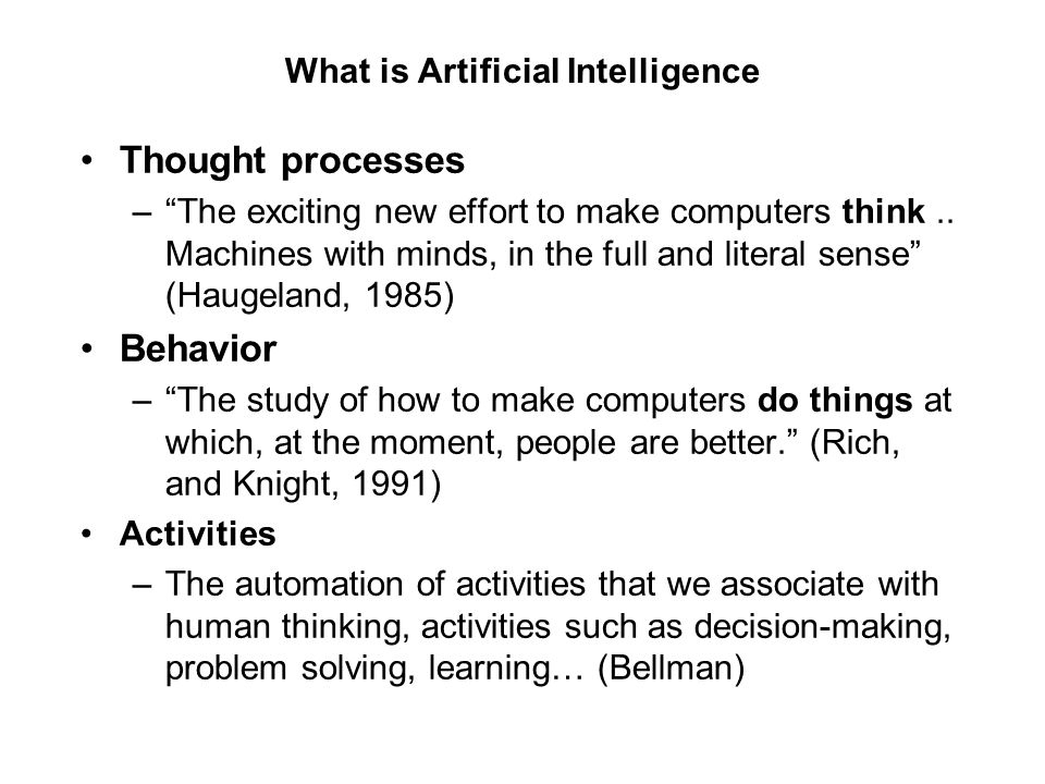"""What is Artificial Intelligence Thought processes –""""The exciting new effort to make computers think.. Machines with minds, in the full and literal sen"""