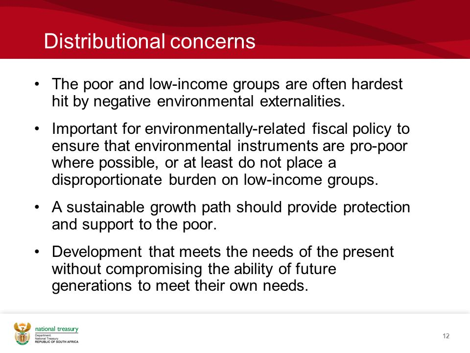 12 Distributional concerns The poor and low-income groups are often hardest hit by negative environmental externalities.