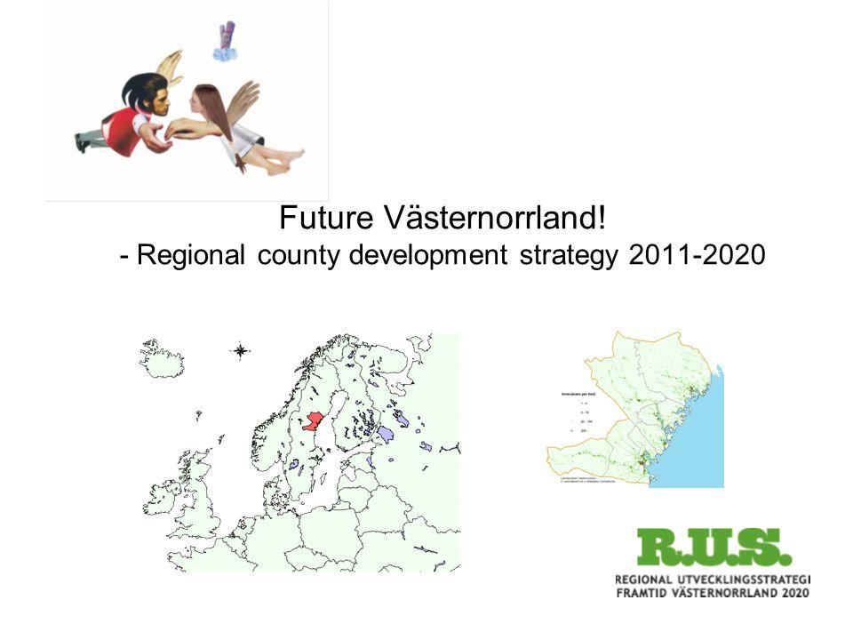 Future Västernorrland! - Regional county development strategy 2011-2020