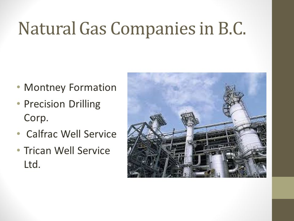 Natural Gas Companies in B.C. Montney Formation Precision Drilling Corp.