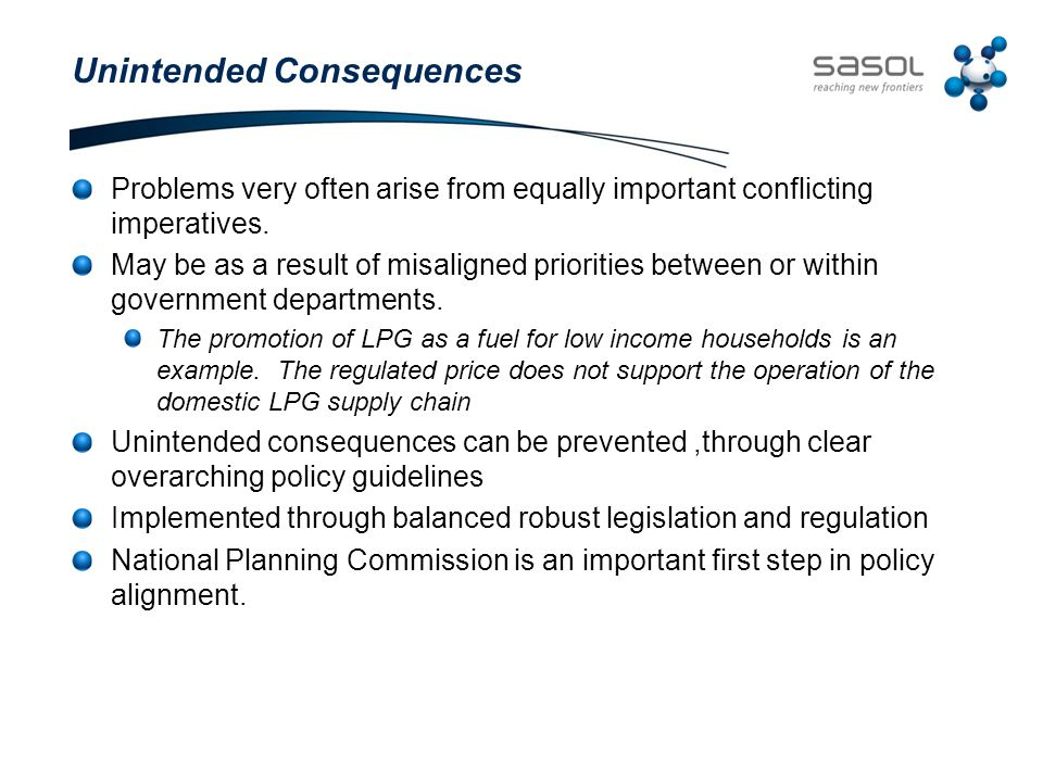 Unintended Consequences Problems very often arise from equally important conflicting imperatives.