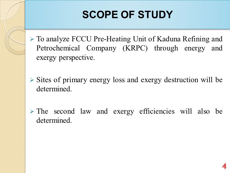 SCOPE OF STUDY  To analyze FCCU Pre-Heating Unit of Kaduna Refining and Petrochemical Company (KRPC) through energy and exergy perspective.