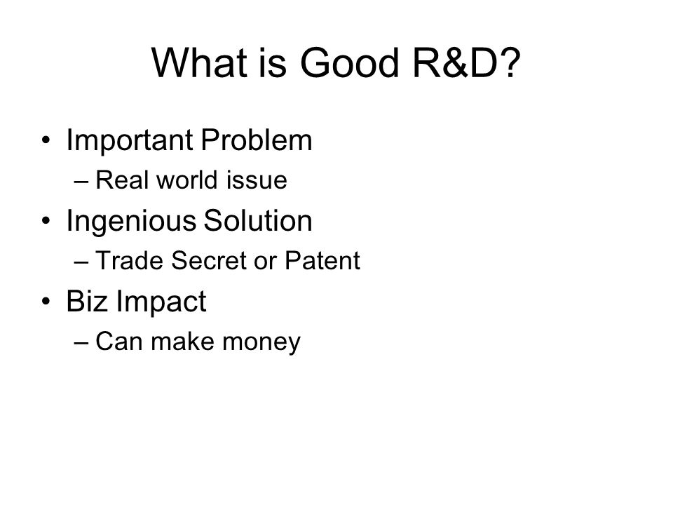 What is Good R&D.