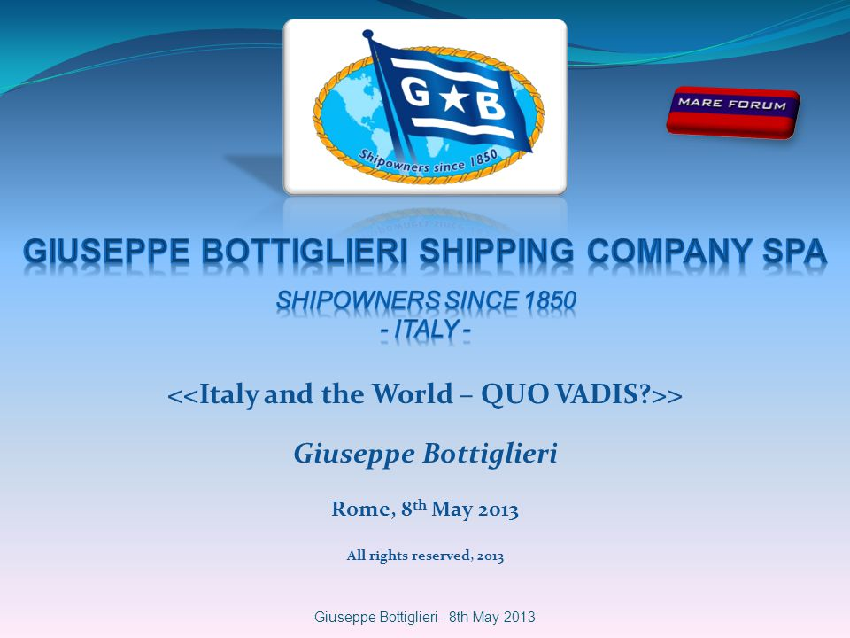 > Giuseppe Bottiglieri Rome, 8 th May 2013 All rights reserved, 2013 Giuseppe Bottiglieri - 8th May 2013