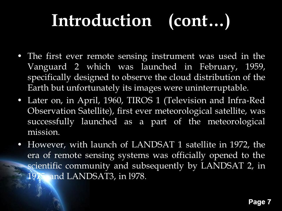 Page 8 Introduction (cont…) On October 4, 1957, the 'space age' officially came into existence when the former Soviet Union successfully launched the first artificial earth satellite, Sputnik 1, in low earth orbit.