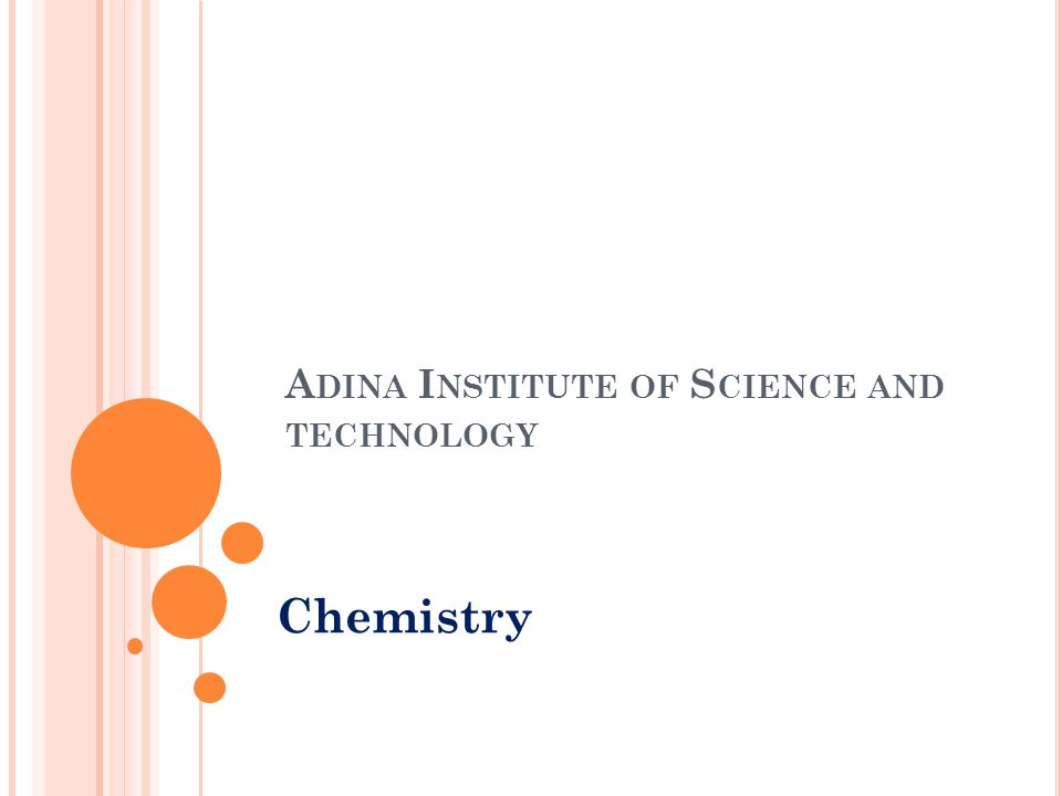 A DINA I NSTITUTE OF S CIENCE AND TECHNOLOGY Chemistry