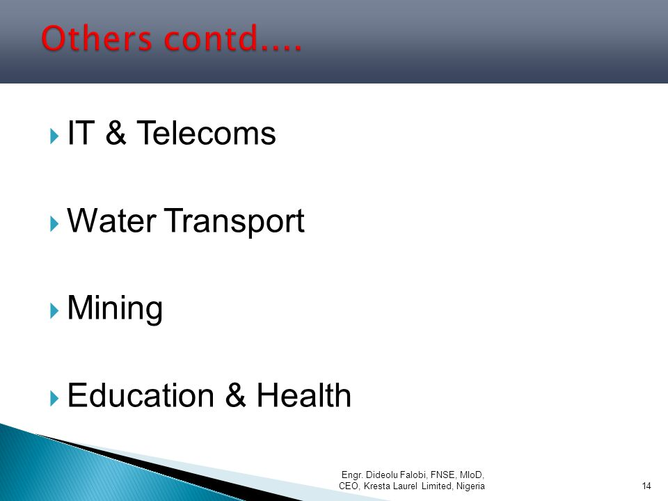  IT & Telecoms  Water Transport  Mining  Education & Health Engr.