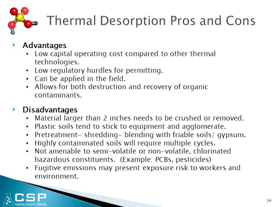 24 ‣ Advantages Low capital operating cost compared to other thermal technologies.